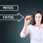 Mitos do Marketing que podem atrapalhar sua empresa